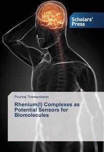 Rhenium(I) Complexes as Potential Sensors for Biomolecules