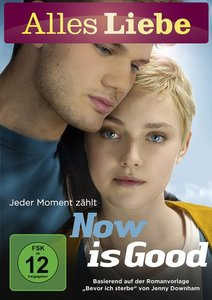 Now is Good-Jeder Moment zählt (Alles Liebe)