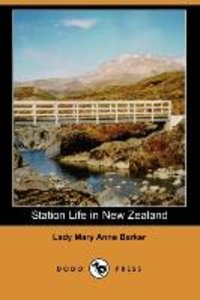 Station Life in New Zealand (Dodo Press)
