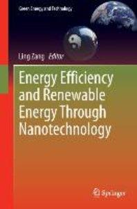 Energy Efficiency and Renewable Energy Through Nanotechnology