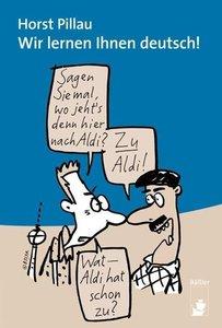Wir lernen Ihnen deutsch!