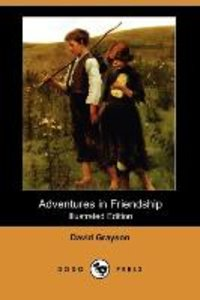 Adventures in Friendship (Illustrated Edition) (Dodo Press)