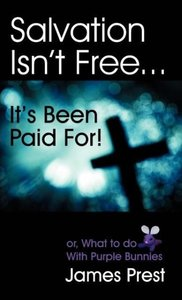 Salvation Isn't Free... It's Been Paid For!
