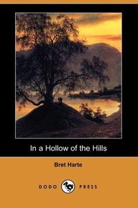 In a Hollow of the Hills (Dodo Press)
