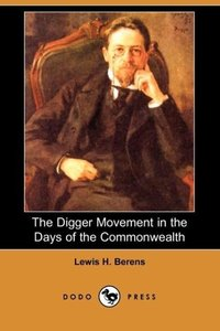 The Digger Movement in the Days of the Commonwealth (Dodo Press)