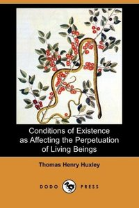 Conditions of Existence as Affecting the Perpetuation of Living