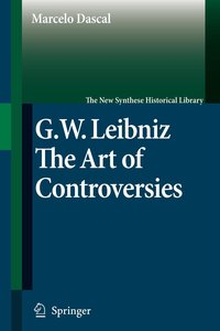 G.W. Leibniz. The Art of Controversies