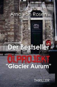 "Der Bestseller Ölprojekt ""Glacier Aurum"""