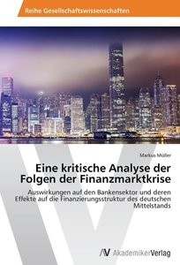 Eine kritische Analyse der Folgen der Finanzmarktkrise