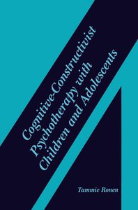 Cognitive-Constructivist Psychotherapy with Children and Adolesc