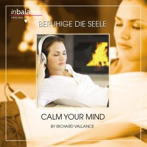 Beruhige Die Seele-Calm Your Mind