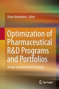 Optimization of Pharmaceutical R&D Programs and Portfolios