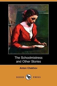 The Schoolmistress and Other Stories (Dodo Press)