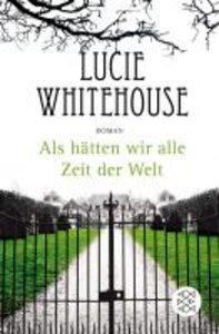 Whitehouse, L: Als hätten wir alle Zeit der Welt