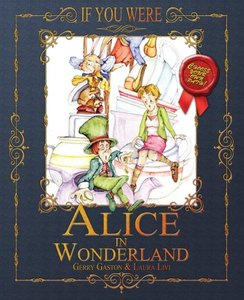 If You Were ... Alice in Wonderland
