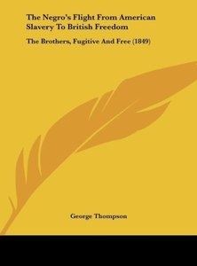 The Negro's Flight From American Slavery To British Freedom