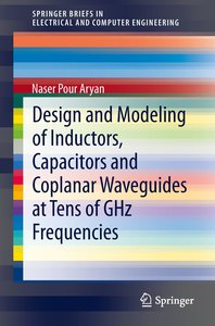 Design and Modelling of Inductors, Capacitors and Coplanar Waveg