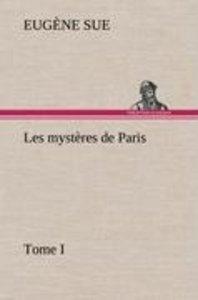 Les mystères de Paris, Tome I