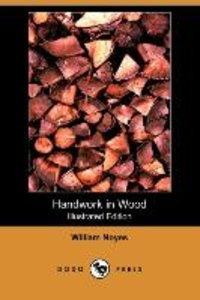 Handwork in Wood (Illustrated Edition) (Dodo Press)