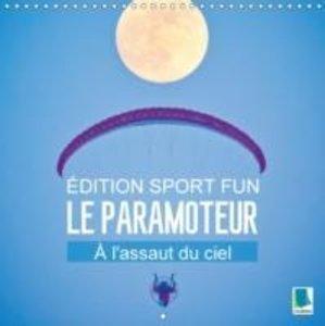 Calvendo: Edition Fun Sport : Le Paramoteur - A L'assaut Du