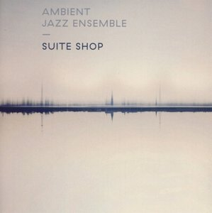 Ambient Jazz Ensemble: Suite Shop