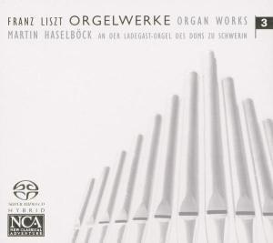 Liszt: Orgelwerke Vol.3