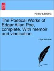 The Poetical Works of Edgar Allan Poe, complete. With memoir and