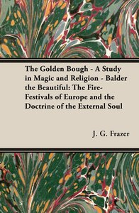 The Golden Bough - A Study in Magic and Religion - Balder the Be
