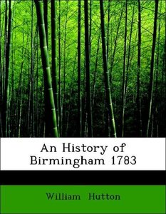 An History of Birmingham 1783