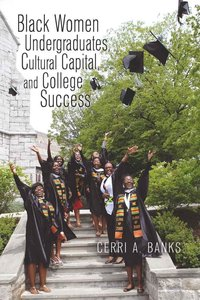 Black Women Undergraduates, Cultural Capital, and College Succes