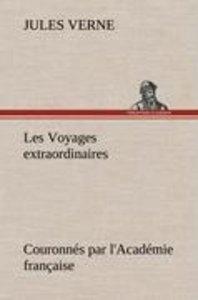 Les Voyages extraordinaires Couronnés par l'Académie française