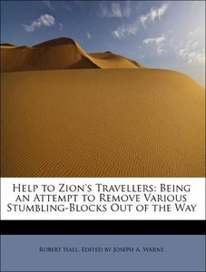 Help to Zion's Travellers: Being an Attempt to Remove Various St
