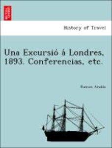 Una Excursio´ a´ Londres, 1893. Conferencias, etc.