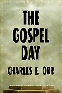 The Gospel Day; Or, the Light of Christianity