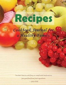 Cookbook Journal for a Healthy Family