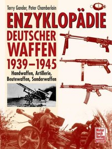 Gander, T: Enzyklopädie deutscher Waffen 1939 - 1945