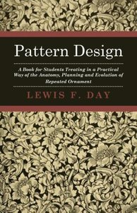 Pattern Design - A Book for Students Treating in a Practical Way