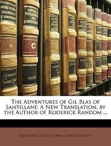 The Adventures of Gil Blas of Santillane: A New Translation, by
