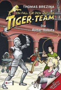 Ein Fall für dich und das Tiger-Team 4. Die Ritter-Robots
