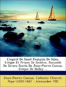 L'esprit De Saint François De Sales, Evêque Et Prince De Genêve,