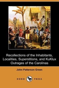 Recollections of the Inhabitants, Localities, Superstitions, and