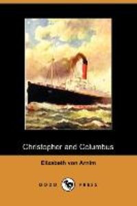 Christopher and Columbus (Dodo Press)
