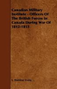 Canadian Military Institute - Officers Of The British Forces In