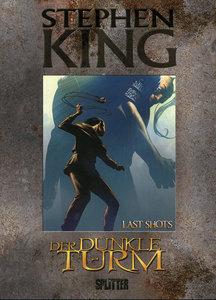 Stephen King - Der Dunkle Turm 11. Last Shots