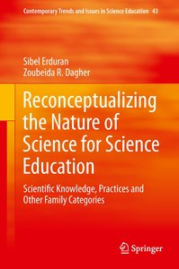Reconceptualizing the Nature of Science for Science Education