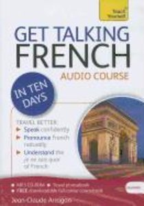 Get Talking French in Ten Days a Teach Yourself Guide