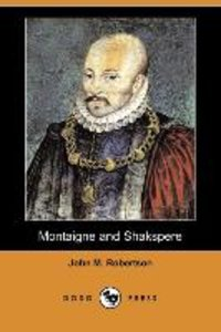 Montaigne and Shakspere (Dodo Press)