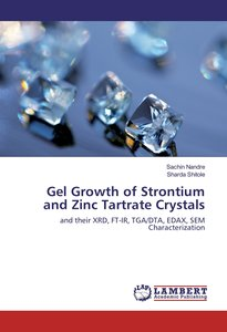 Gel Growth of Strontium and Zinc Tartrate Crystals