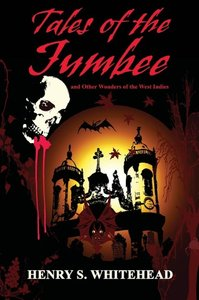 Tales of the Jumbee and Other Wonders of the West Indies