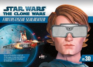 Star Wars The Clone Wars. Fantastische Schlachten in 3-D